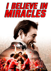 I Believe in Miracles Netflix BR (Brazil)